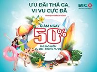 BIC giảm phí 50 cho khách hàng tham gia bảo hiểm du lịch trong nước