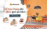 Nhận quà tặng ngay và cơ hội trúng căn nhà bạc tỷ tại Vietbank